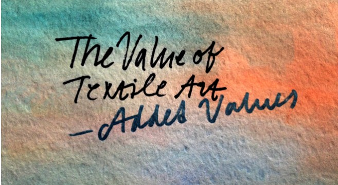 The Value of Textile Art - Added Values