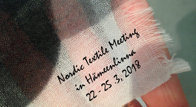 Nordic textile meeting in Hämeenlinna. Nordic Textile Art